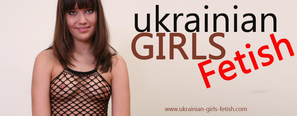 Ukrainian girls fetish